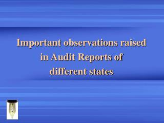 Important observations raised in Audit Reports of different states