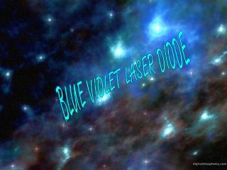 BLUE VIOLET LASER DIODE