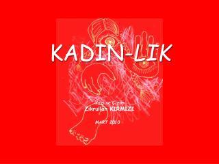 KADIN- LIK