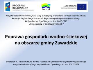 Poprawa gospodarki wodno-ściekowej na obszarze gminy Zawadzkie