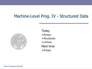 Machine-Level Prog. IV - Structured Data