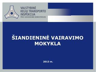 ŠIANDIENINĖ VAIRAVIMO MOKYKLA