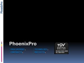 PhoenixPro Procurement . technology .  contracts .  projects .