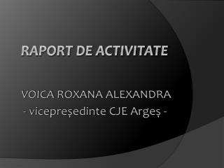 VOICA ROXANA ALEXANDRA -  vicepreședinte  cje  Argeș -