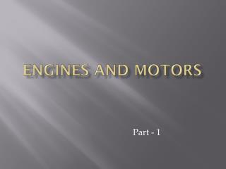 Engines and Motors