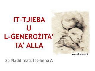 IT-TJIEBA  U  L-ĠENEROŻITA'  TA' ALLA 25 Ħadd matul is-Sena A