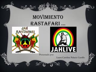 MOVIMIENTO RASTAFARI �