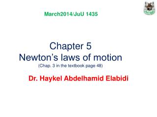 Chapter 5 Newton's laws of motion (Chap. 3 in the textbook page 48)