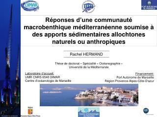 Laboratoire d'accueil: UMR CNRS 6540 DIMAR Centre d'océanologie de Marseille