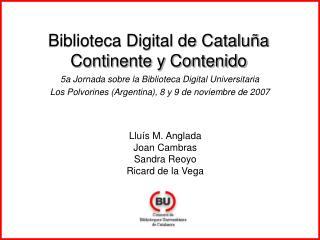 Biblioteca Digital de Cataluña Continente y Contenido