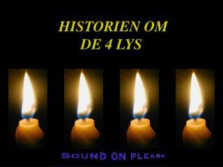 HISTORIEN OM DE 4 LYS