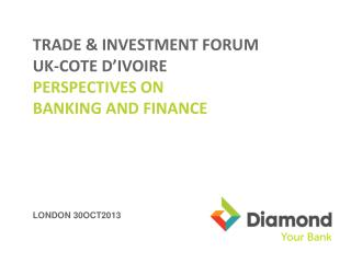 TRADE & INVESTMENT FORUM UK-COTE D'IVOIRE