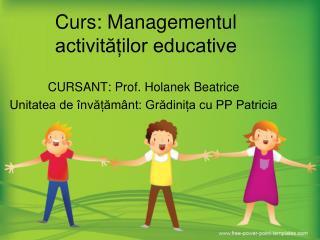 Curs: Managementul activit??ilor educative