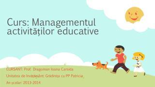 Curs: Managementul activităților educative