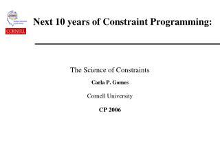 Next 10 years of Constraint Programming: