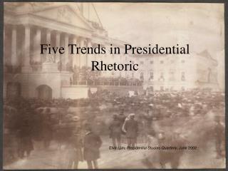 Five Trends in Presidential Rhetoric