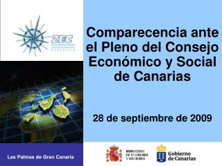 Comparecencia ante el Pleno del Consejo Económico y Social de Canarias 28 de septiembre de 2009