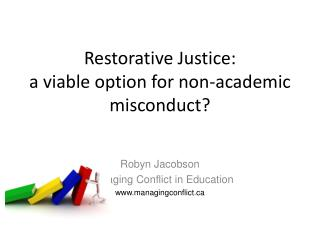 Restorative Justice: a viable option for non-academic misconduct
