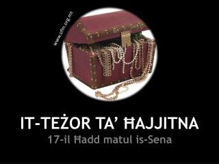 IT-TEŻOR TA' ĦAJJITNA 17-il Ħadd matul is-Sena