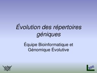 Évolution des répertoires géniques
