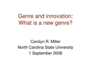 Genre and innovation:  What is a new genre