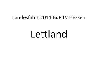 Landesfahrt 2011  BdP  LV Hessen Lettland