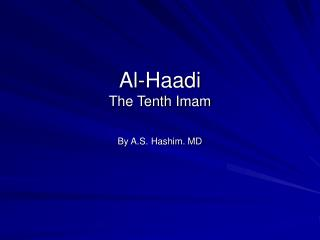 Al-Haadi The Tenth Imam