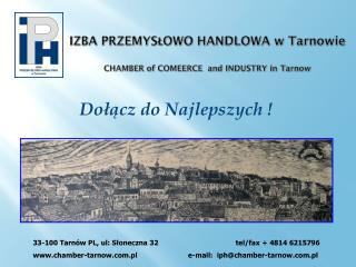 IZBA PRZEMYSŁOWO HANDLOWA w Tarnowie CHAMBER of COMEERCE  and INDUSTRY  in Tarnow