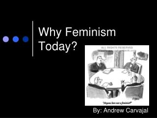 Why Feminism Today?