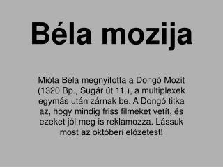 Béla mozija