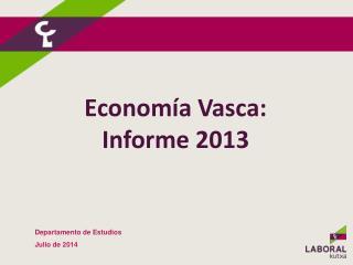 Economía Vasca: Informe  2013