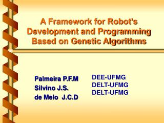 A Framework for Robot's Development and Programming Based on Genetic Algorithms
