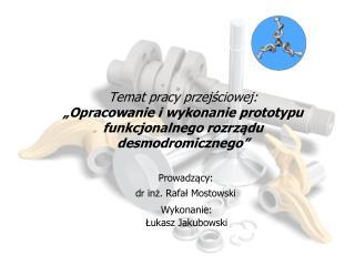 Wykonanie: Łukasz Jakubowski