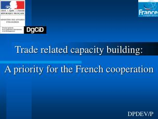 Trade related capacity building: A priority for the French cooperation