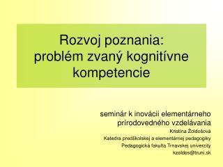 Rozvoj poznania:  problém zvaný kognitívne kompetencie