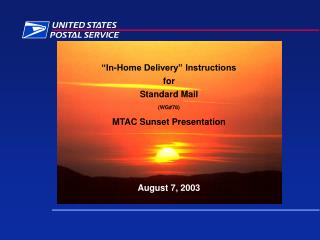 """In-Home Delivery"" Instructions  for  Standard Mail (WG#78) MTAC Sunset Presentation"