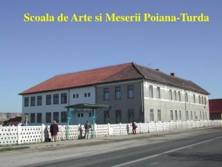Scoala de Arte si Meserii Poiana-Turda