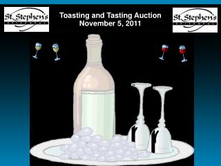 Toasting and Tasting Auction November 5, 2011