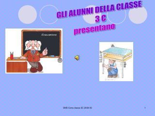GLI ALUNNI DELLA CLASSE   3 C      presentano