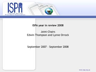 ISPA year in review 2008 Joint-Chairs  Edwin Thompson and Lynne Orrock