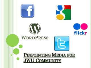 Pinpointing Media for JWU Community