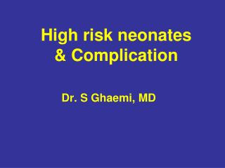 High risk neonate s & Complication