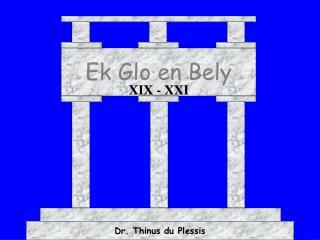 Ek Glo en Bely