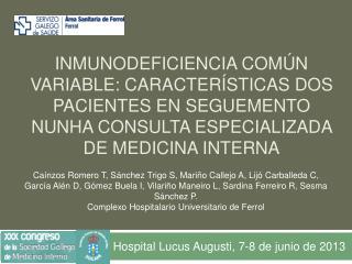 Hospital  Lucus Augusti , 7-8 de junio de 2013