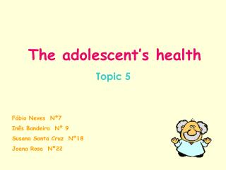 The adolescent's health