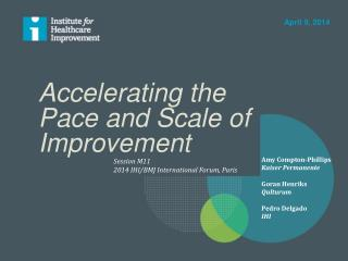 Accelerating the  Pace and  S cale  of  I mprovement