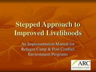 Stepped Approach to Improved Livelihoods
