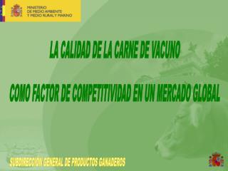 SUBDIRECCI�N GENERAL DE PRODUCTOS GANADEROS