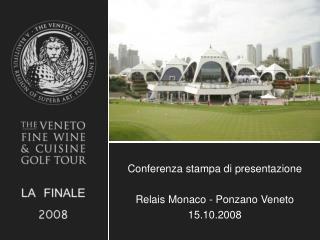Conferenza stampa di presentazione Relais Monaco - Ponzano Veneto 15.10.2008
