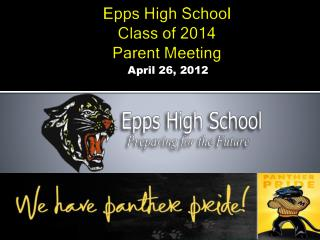 Epps High School Class of 2014 Parent Meeting